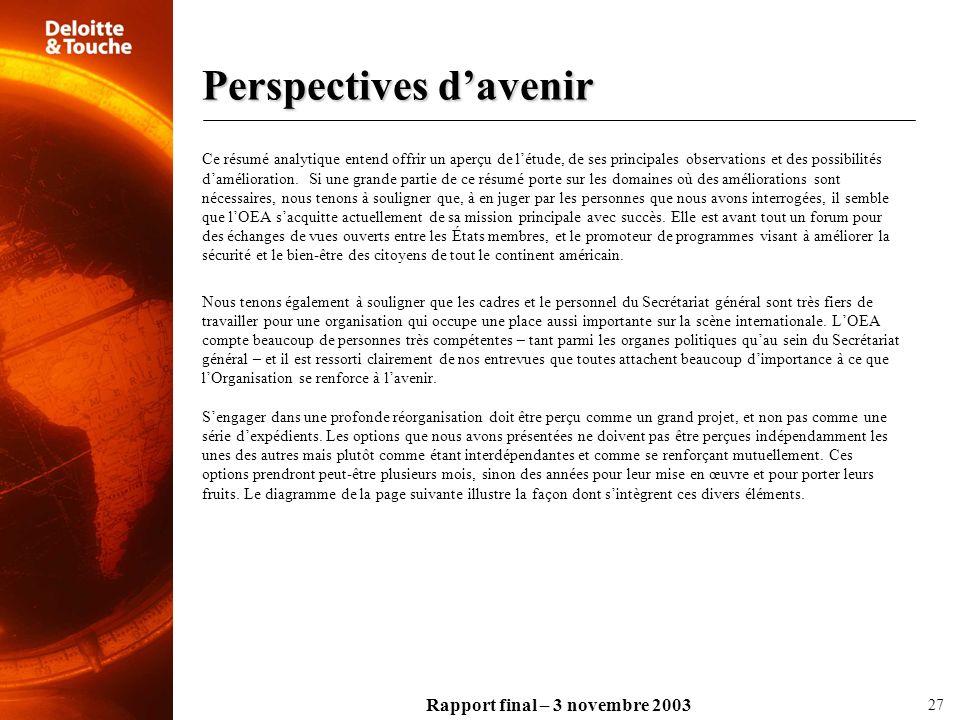 Rapport final – 3 novembre 2003 Ce résumé analytique entend offrir un aperçu de létude, de ses principales observations et des possibilités daméliorat