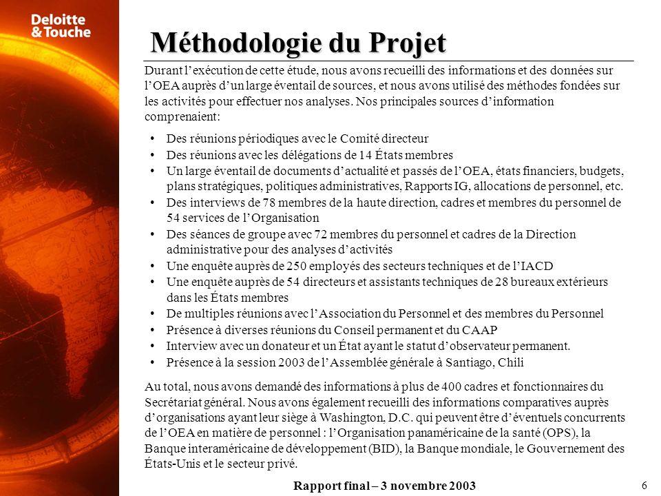 Rapport final – 3 novembre 2003 Durant lexécution de cette étude, nous avons recueilli des informations et des données sur lOEA auprès dun large évent