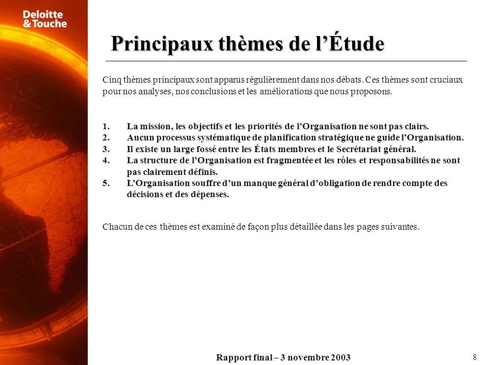 Rapport final – 3 novembre 2003 Cinq thèmes principaux sont apparus régulièrement dans nos débats. Ces thèmes sont cruciaux pour nos analyses, nos con