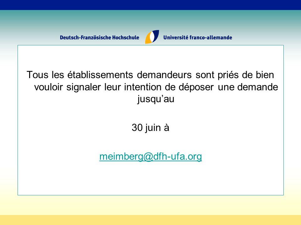Tous les établissements demandeurs sont priés de bien vouloir signaler leur intention de déposer une demande jusquau 30 juin à meimberg@dfh-ufa.org