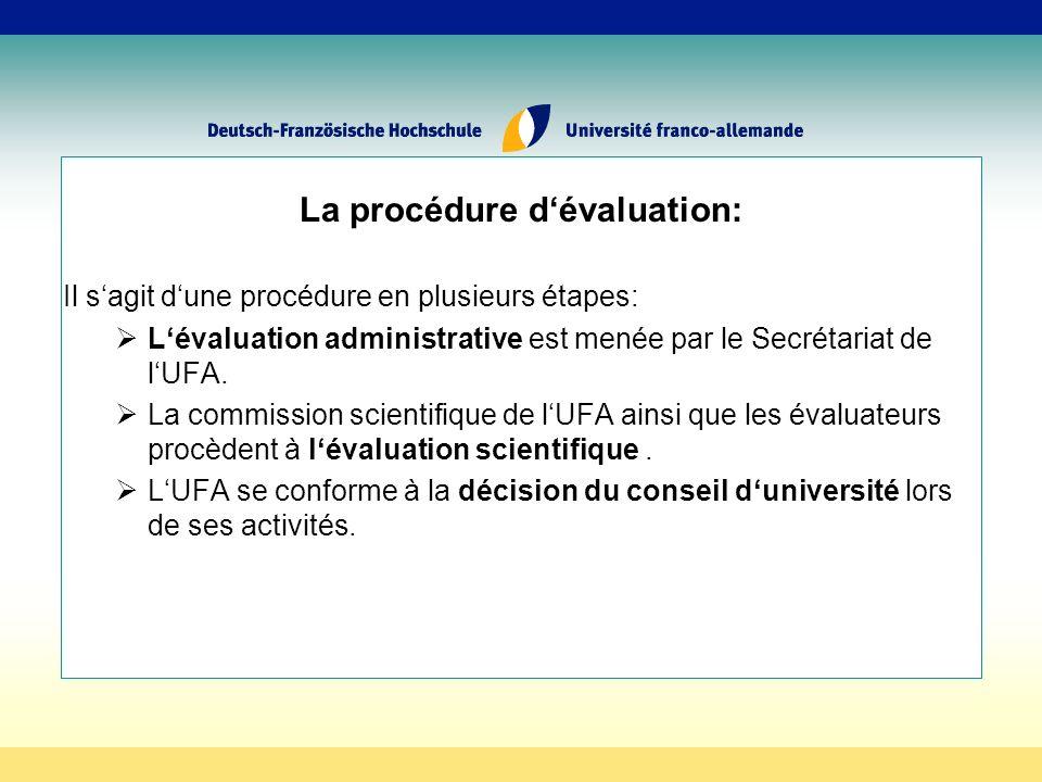 La procédure dévaluation: Il sagit dune procédure en plusieurs étapes: Lévaluation administrative est menée par le Secrétariat de lUFA.