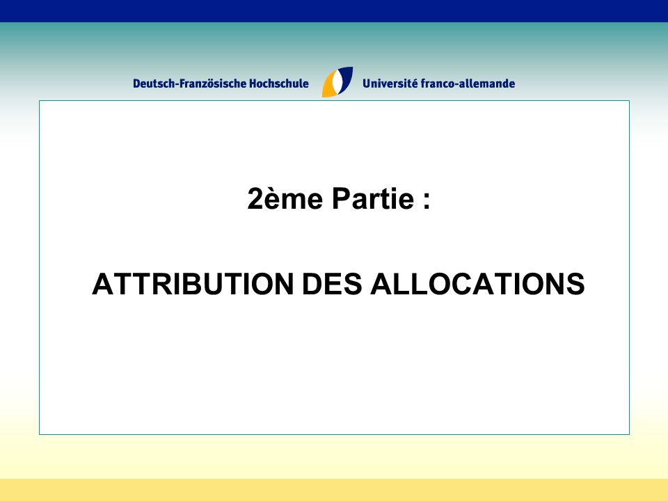 2ème Partie : ATTRIBUTION DES ALLOCATIONS