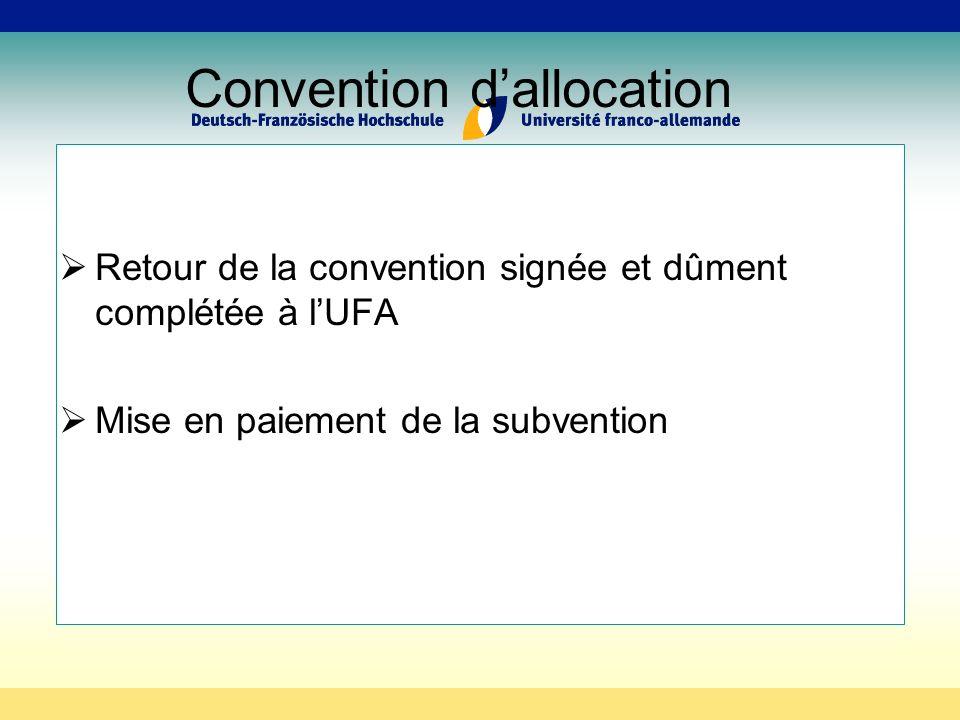 Convention dallocation Retour de la convention signée et dûment complétée à lUFA Mise en paiement de la subvention