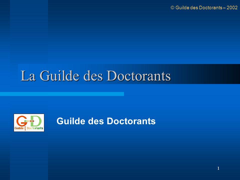 2 Plan La Guilde : objectifs et philosophie DocNet La Guilde Science Library Le Guide du Doctorant Profils de Postes © Guilde des Doctorants – 2002