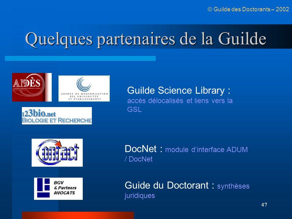 47 Quelques partenaires de la Guilde Guide du Doctorant : synthèses juridiques DocNet : module dinterface ADUM / DocNet Guilde Science Library : accès