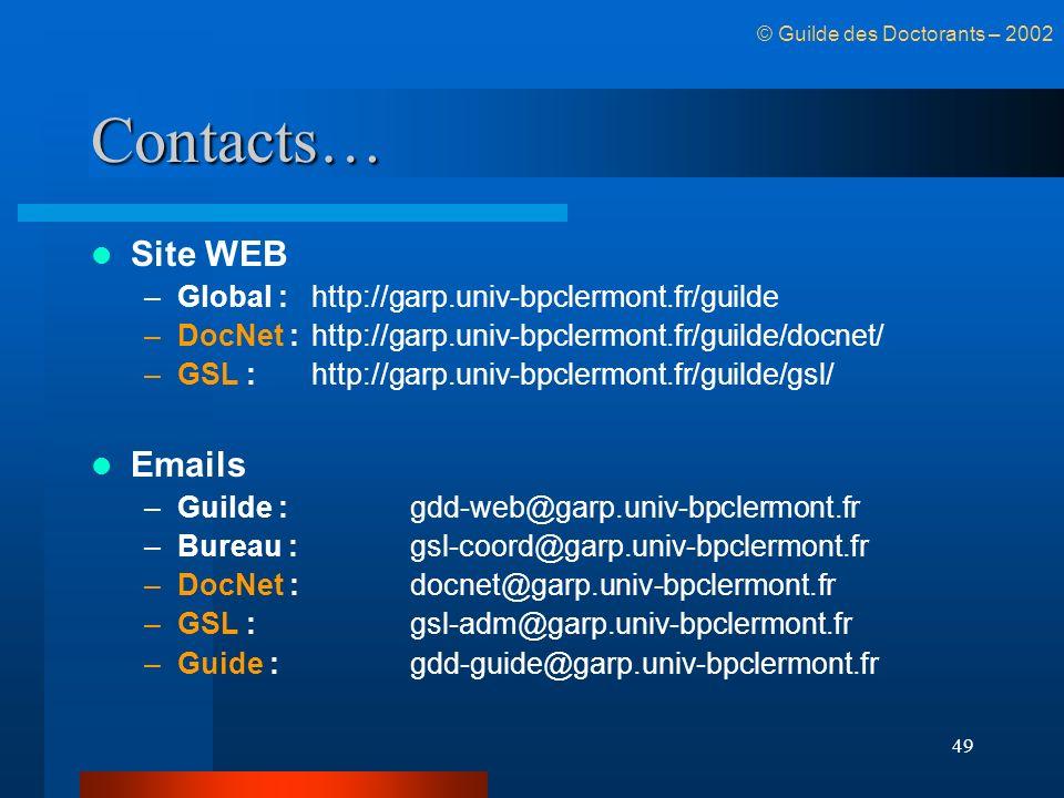 49 Contacts… Site WEB –Global : http://garp.univ-bpclermont.fr/guilde –DocNet : http://garp.univ-bpclermont.fr/guilde/docnet/ –GSL : http://garp.univ-