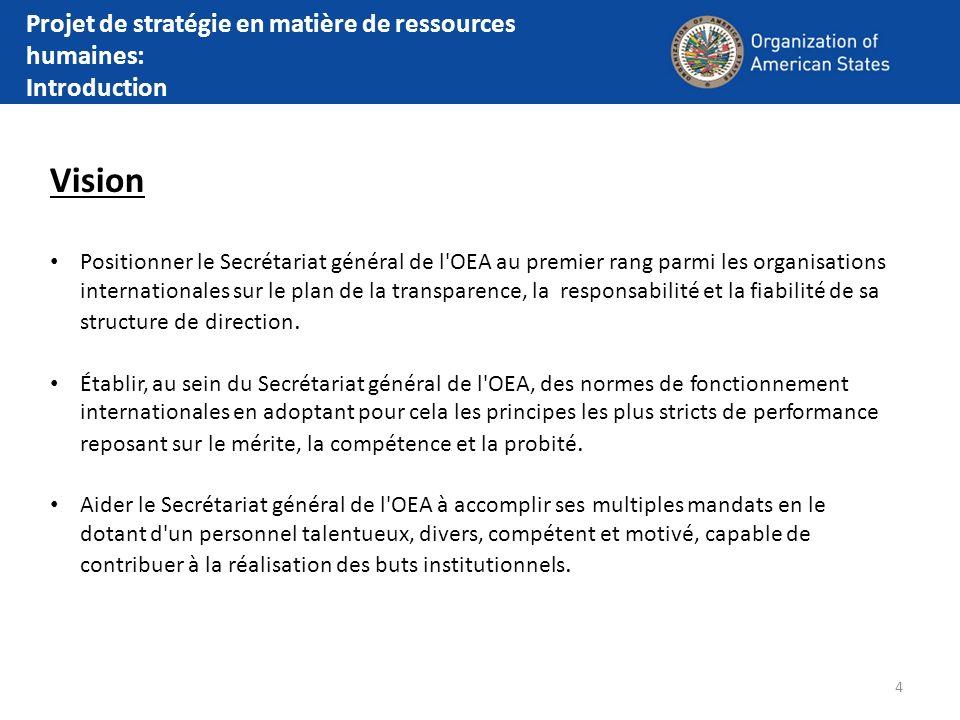 4 Vision Positionner le Secrétariat général de l'OEA au premier rang parmi les organisations internationales sur le plan de la transparence, la respon