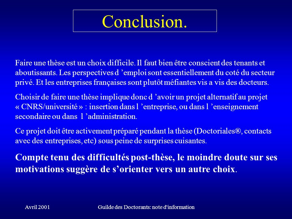 Avril 2001Guilde des Doctorants: note d information Conclusion.