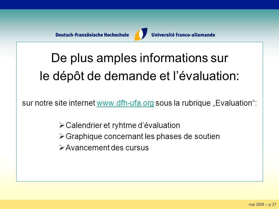mai 2008 – p.27 De plus amples informations sur le dépôt de demande et lévaluation: sur notre site internet www.dfh-ufa.org sous la rubrique Evaluatio