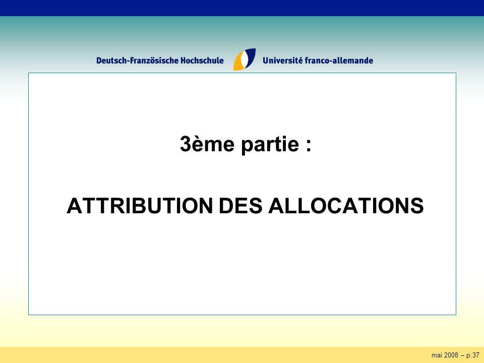 mai 2008 – p.37 3ème partie : ATTRIBUTION DES ALLOCATIONS