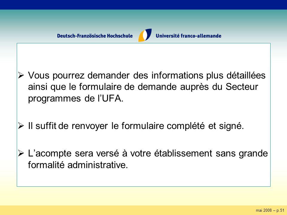mai 2008 – p.51 Vous pourrez demander des informations plus détaillées ainsi que le formulaire de demande auprès du Secteur programmes de lUFA. Il suf