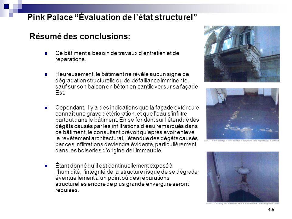 15 Pink Palace Évaluation de létat structurel Résumé des conclusions: Ce bâtiment a besoin de travaux dentretien et de réparations.