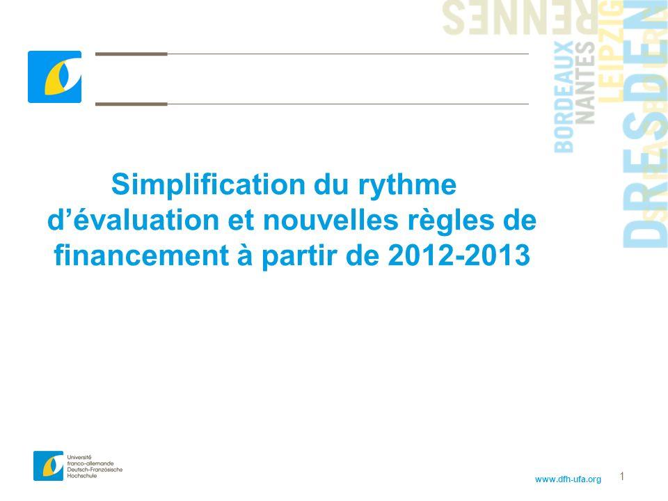www.dfh-ufa.org 1 Simplification du rythme dévaluation et nouvelles règles de financement à partir de 2012-2013
