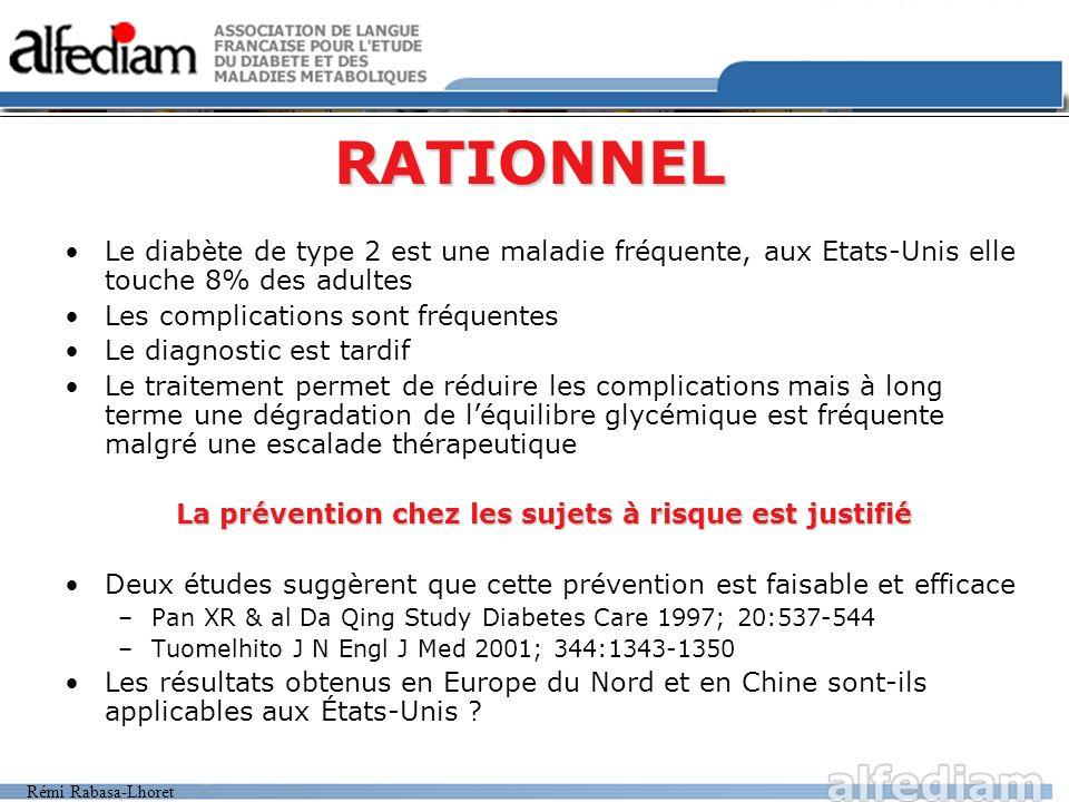 Rémi Rabasa-Lhoret OBJECTIFS Objectif primaire –« Une intervention sur le mode de vie ou la prescription dun biguanide (metformine) permettent-ils de prévenir ou retarder lapparition du diabète de type 2 .