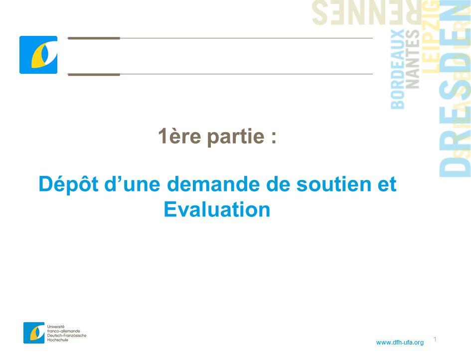 www.dfh-ufa.org 1 1ère partie : Dépôt dune demande de soutien et Evaluation