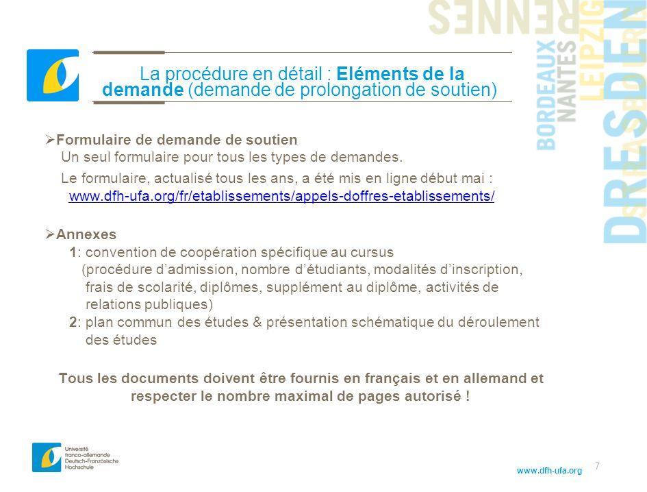www.dfh-ufa.org 7 La procédure en détail : Eléments de la demande (demande de prolongation de soutien) Formulaire de demande de soutien Un seul formul