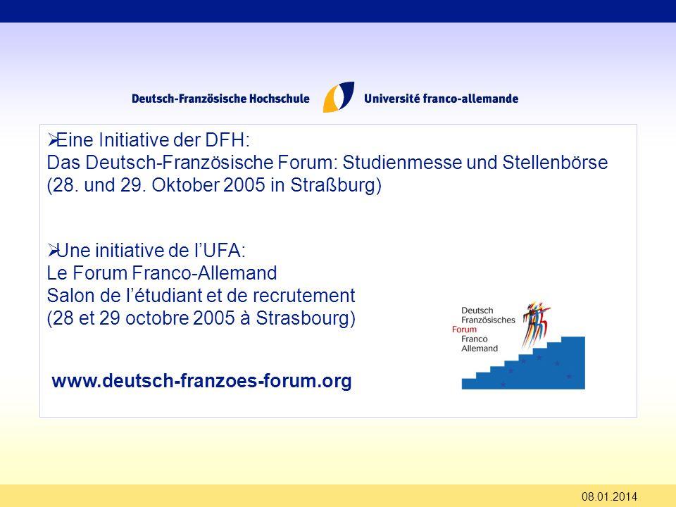 Eine Initiative der DFH: Das Deutsch-Französische Forum: Studienmesse und Stellenbörse (28. und 29. Oktober 2005 in Straßburg) Une initiative de lUFA:
