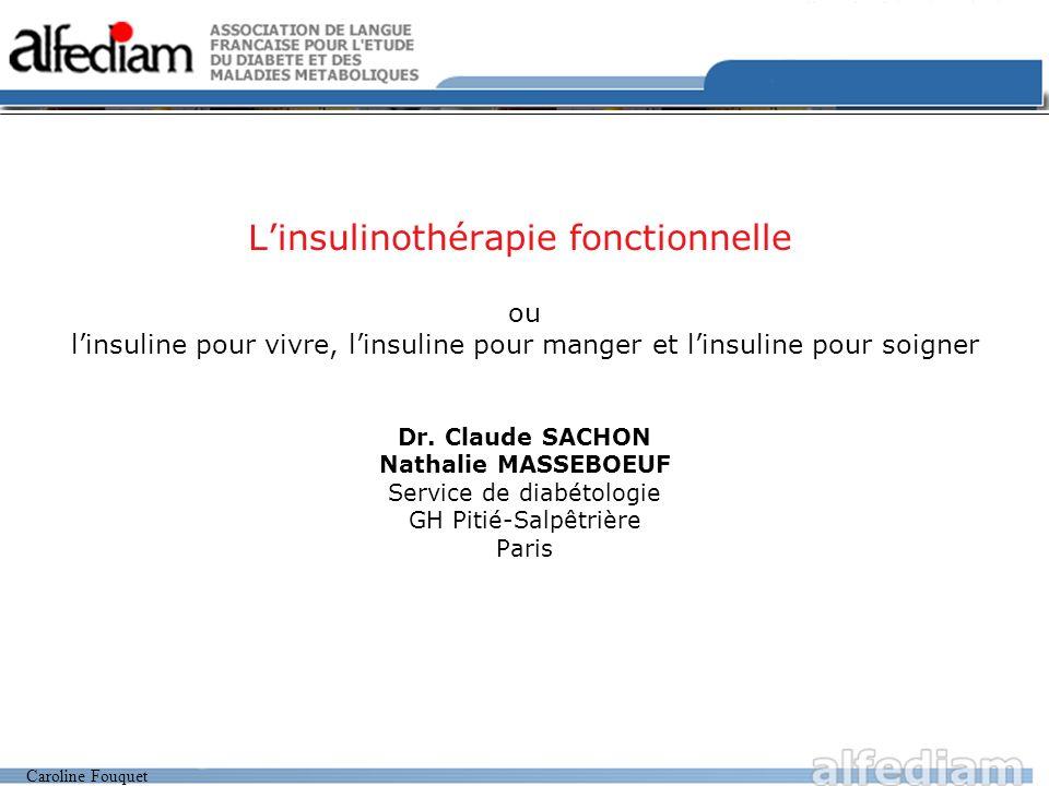 Caroline Fouquet Linsulinothérapie fonctionnelle ou linsuline pour vivre, linsuline pour manger et linsuline pour soigner Dr. Claude SACHON Nathalie M