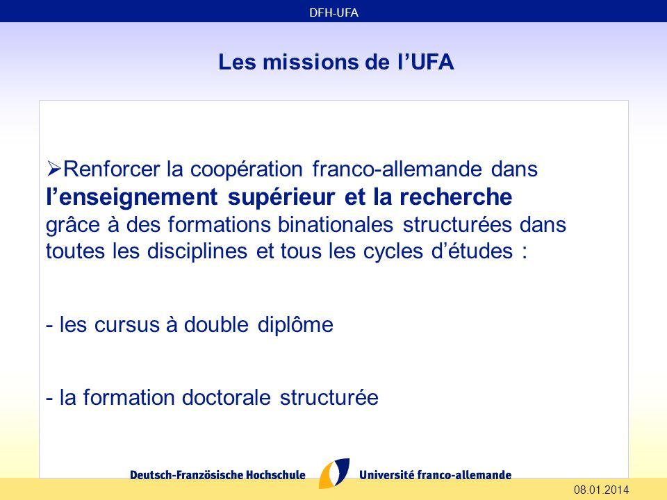 08.01.2014 Les missions de lUFA Renforcer la coopération franco-allemande dans lenseignement supérieur et la recherche grâce à des formations bination