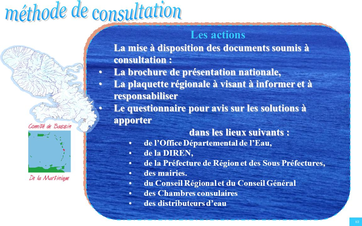 12 Les actions La mise à disposition des documents soumis à consultation : La brochure de présentation nationale,La brochure de présentation nationale