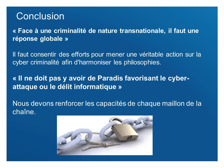 14 Conclusion « Face à une criminalité de nature transnationale, il faut une réponse globale » Il faut consentir des efforts pour mener une véritable