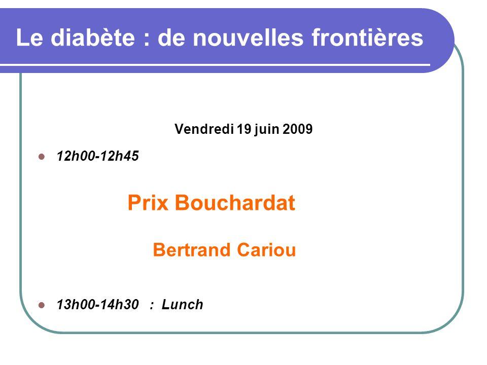 Le diabète : de nouvelles frontières 16h30-18h00 La rétinopathie diabétique Présidents : E.