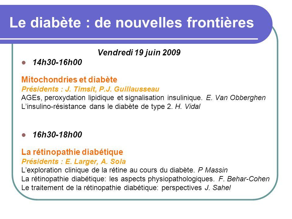 Le diabète : de nouvelles frontières Samedi 20 juin 2009 9h30-12h00 Questions cliniques en diabétologie Diabètes.