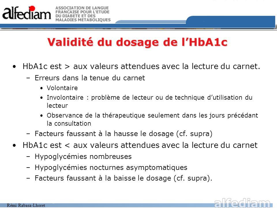 Rémi Rabasa-Lhoret HbA1c est > aux valeurs attendues avec la lecture du carnet.