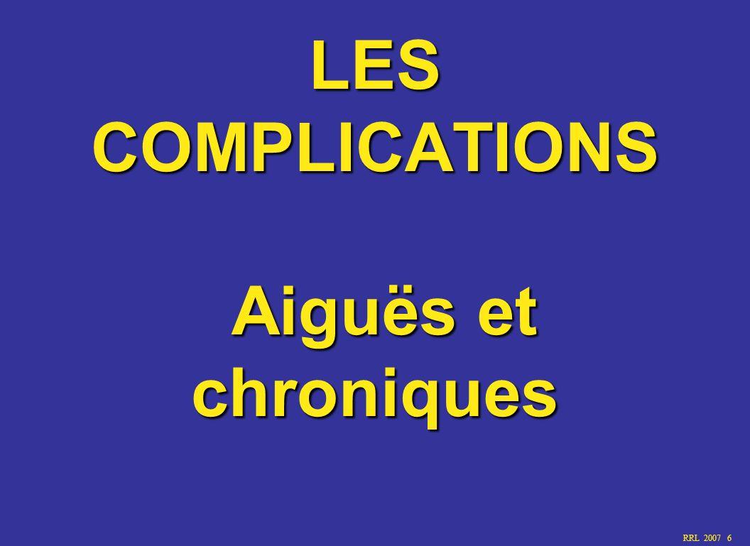 RRL 2007 6 LES COMPLICATIONS Aiguës et chroniques