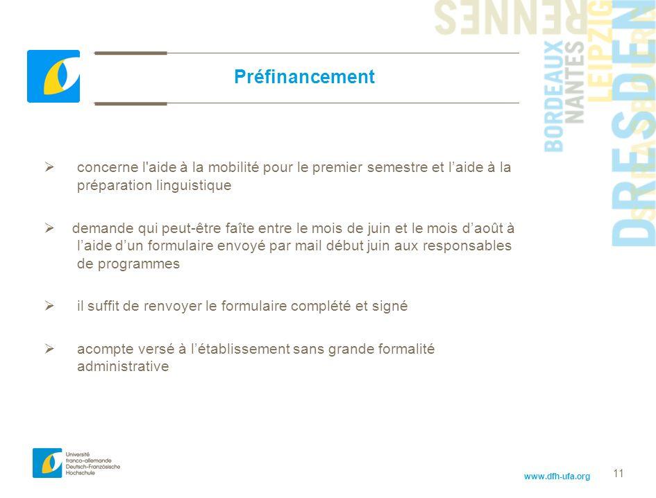 www.dfh-ufa.org 11 Préfinancement concerne l'aide à la mobilité pour le premier semestre et laide à la préparation linguistique demande qui peut-être