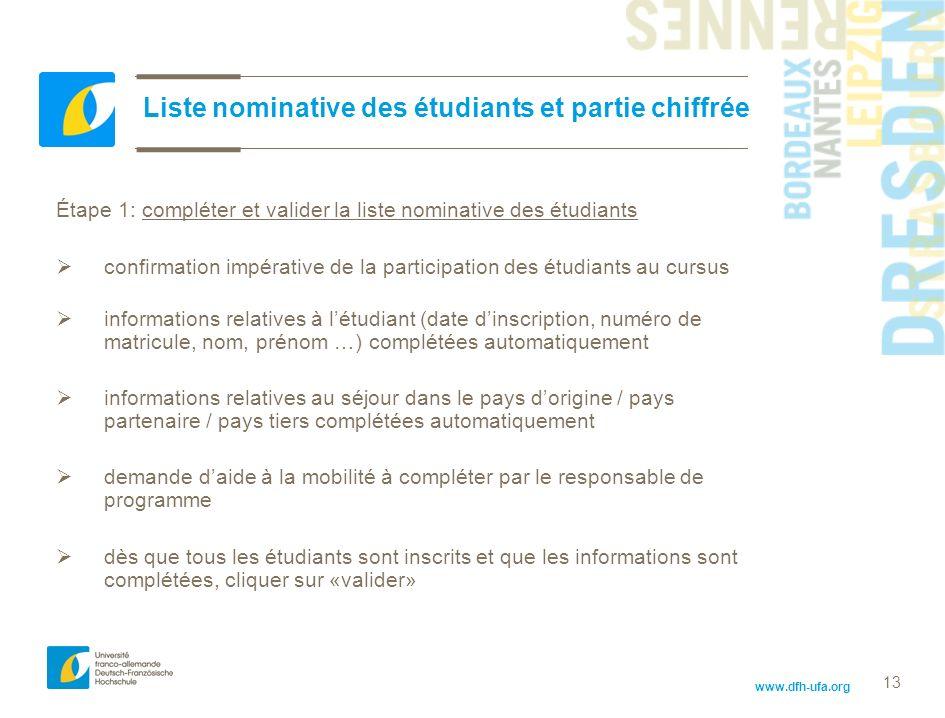 www.dfh-ufa.org 13 Étape 1: compléter et valider la liste nominative des étudiants confirmation impérative de la participation des étudiants au cursus