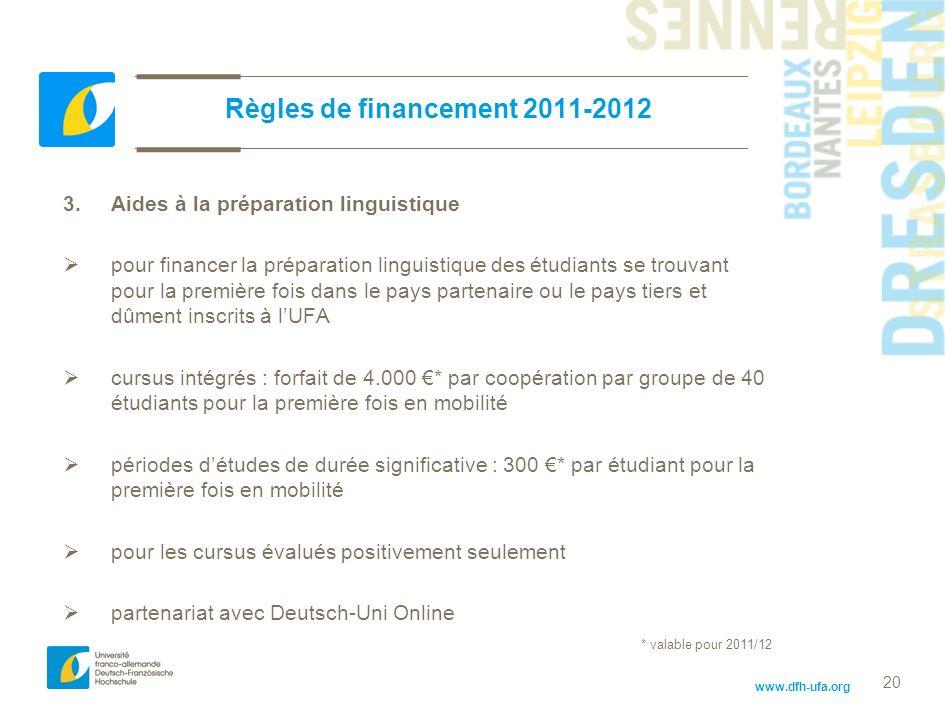 www.dfh-ufa.org 20 Règles de financement 2011-2012 3. Aides à la préparation linguistique pour financer la préparation linguistique des étudiants se t