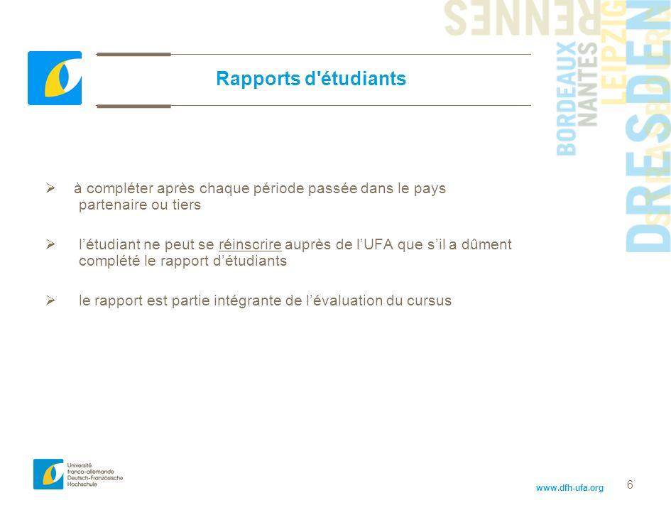 www.dfh-ufa.org 6 Rapports d'étudiants à compléter après chaque période passée dans le pays partenaire ou tiers létudiant ne peut se réinscrire auprès