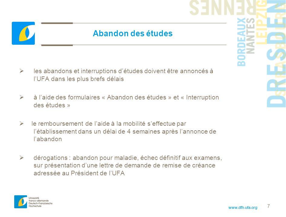 www.dfh-ufa.org 7 Abandon des études les abandons et interruptions détudes doivent être annoncés à lUFA dans les plus brefs délais à laide des formula