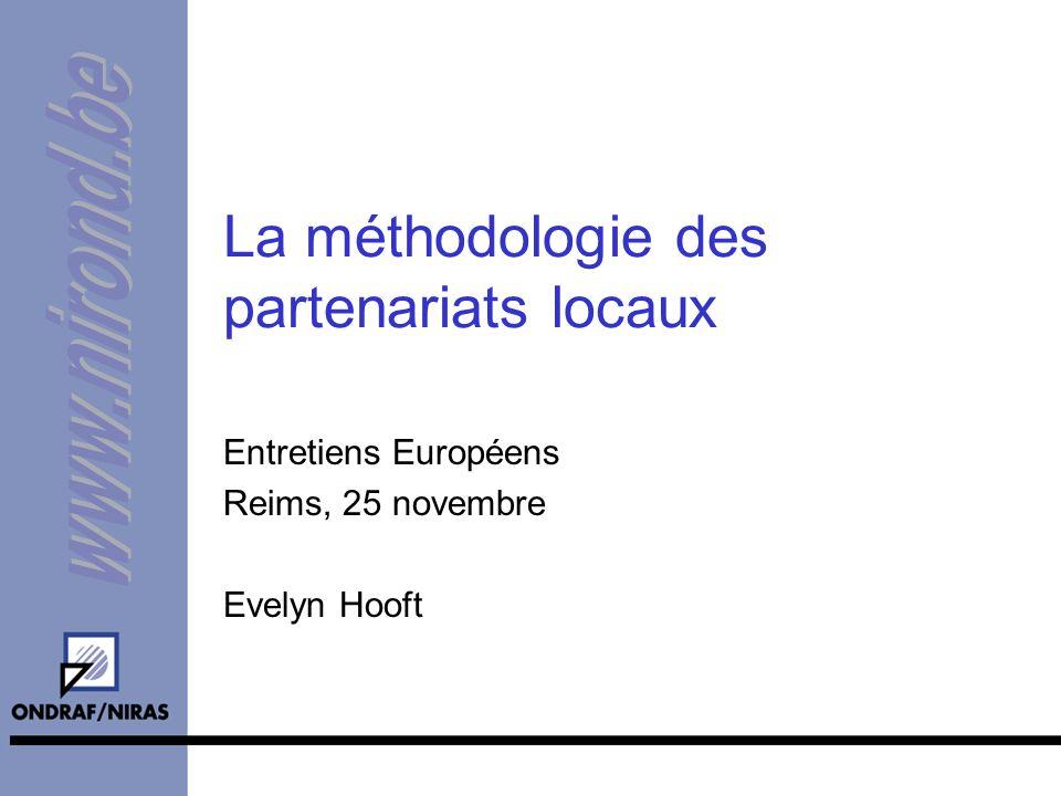 La méthodologie des partenariats locaux Entretiens Européens Reims, 25 novembre Evelyn Hooft