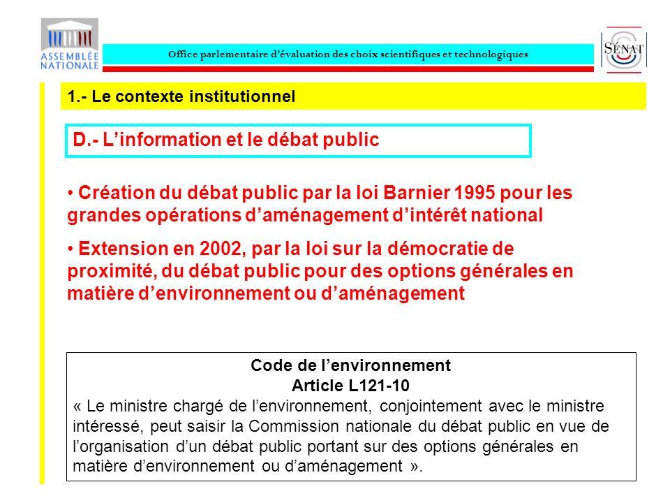 Office parlementaire dévaluation des choix scientifiques et technologiques 1.- Le contexte institutionnel D.- Linformation et le débat public Code de