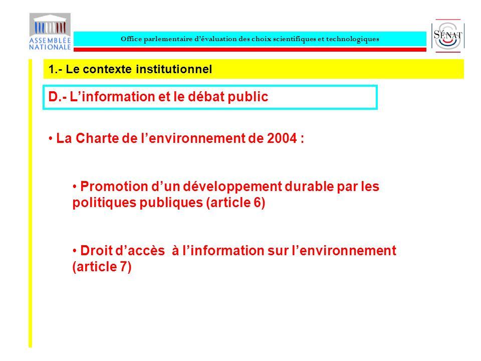 Office parlementaire dévaluation des choix scientifiques et technologiques 1.- Le contexte institutionnel D.- Linformation et le débat public La Chart