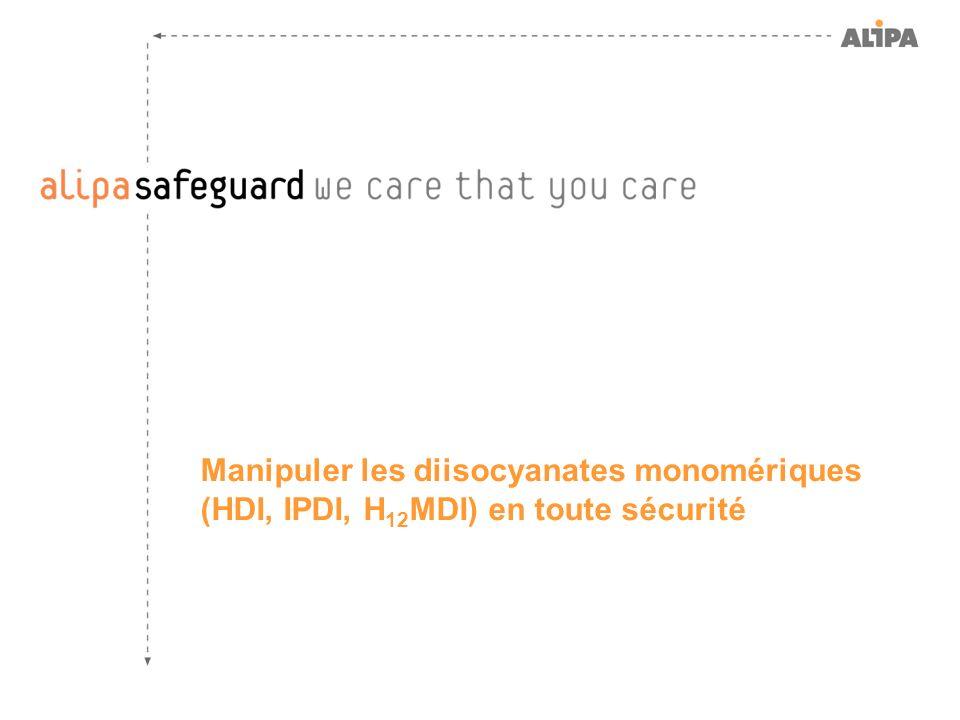 Manipuler les diisocyanates monomériques (HDI, IPDI, H 12 MDI) en toute sécurité