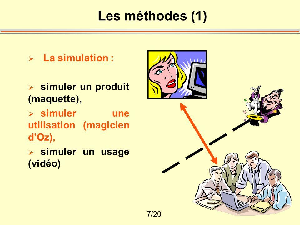 8/20 Les méthodes (2) La simulation La mesure : définir des critères ou des grandeurs de mesure (temps dexécution, nombre derreurs, etc.), écrire des scénarios de mise en test, capturer des comportements en situation, les mesurer sur les traces à laide des critères.