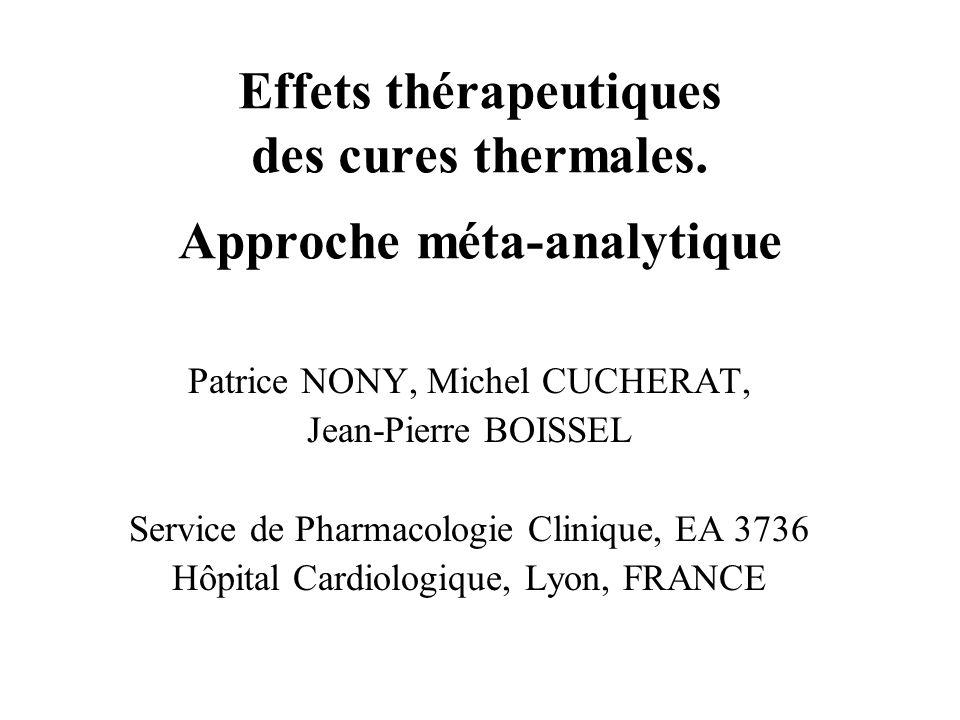 Effets thérapeutiques des cures thermales. Approche méta-analytique Patrice NONY, Michel CUCHERAT, Jean-Pierre BOISSEL Service de Pharmacologie Cliniq