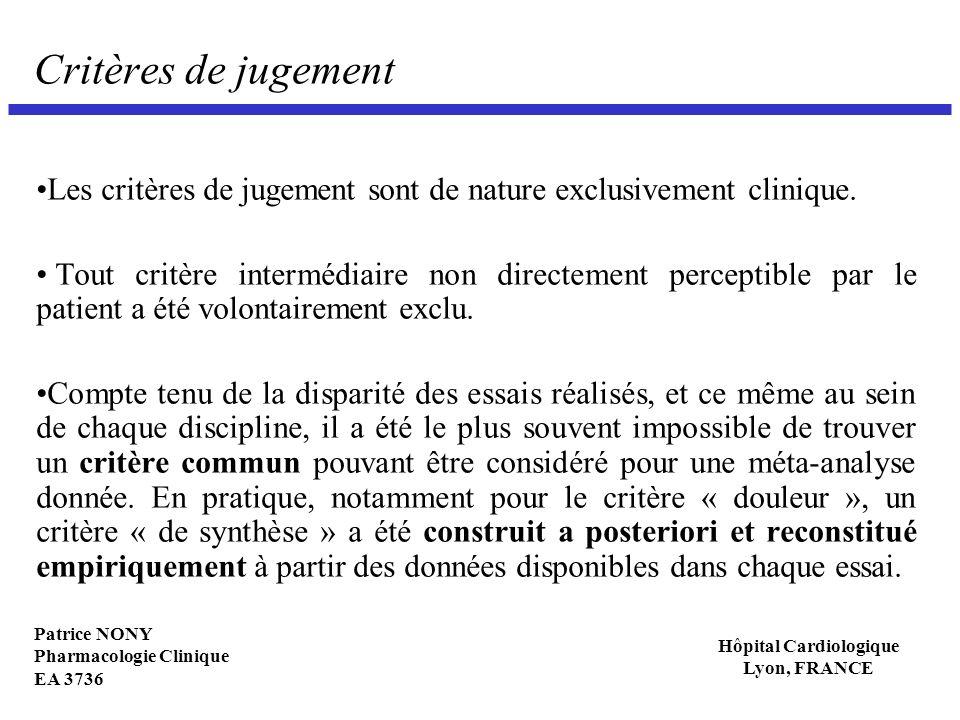 Patrice NONY Pharmacologie Clinique EA 3736 Hôpital Cardiologique Lyon, FRANCE Critères de jugement Les critères de jugement sont de nature exclusivem