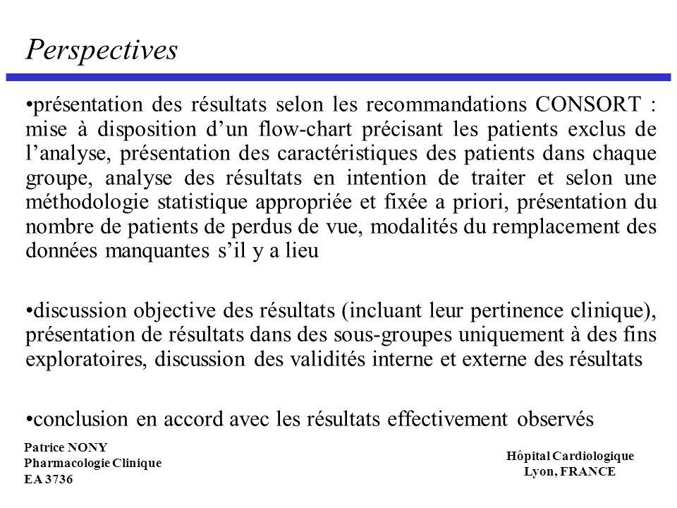 Patrice NONY Pharmacologie Clinique EA 3736 Hôpital Cardiologique Lyon, FRANCE Perspectives présentation des résultats selon les recommandations CONSO