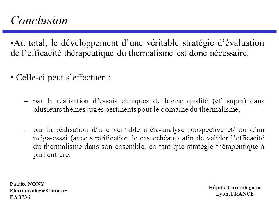 Patrice NONY Pharmacologie Clinique EA 3736 Hôpital Cardiologique Lyon, FRANCE Conclusion Au total, le développement dune véritable stratégie dévaluat