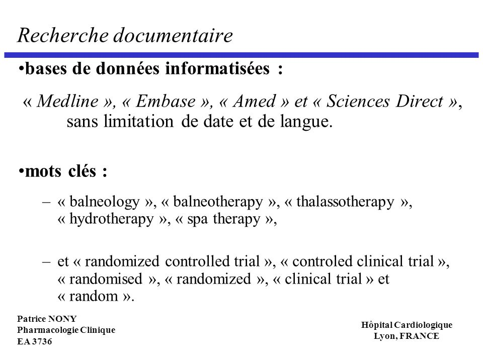 Patrice NONY Pharmacologie Clinique EA 3736 Hôpital Cardiologique Lyon, FRANCE Résultats globaux : validité interne (48 essais inclus) PERTINENCE CLINIQUE Traitement testé le traitement testé est utilisé de manière appropriée33(69%) Comparateur le traitement comparateur est approprié16(33%) l observance a été bonne2(4%) le traitement comparateur est utilisé de façon optimale (dose, régime, etc.)13(27%) Patients description détaillée des caractéristiques démographiques40(83%) les patients ont été sélectionnés à l aide de critère habituel pour définir la pathologie visée 30(63%) les critères de sélection (inclusion/exclusions) sont bien définis37(77%)
