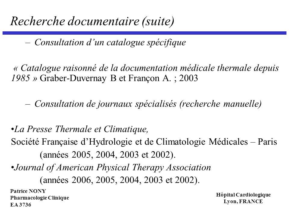 Patrice NONY Pharmacologie Clinique EA 3736 Hôpital Cardiologique Lyon, FRANCE Recherche documentaire (suite) –Consultation dun catalogue spécifique «