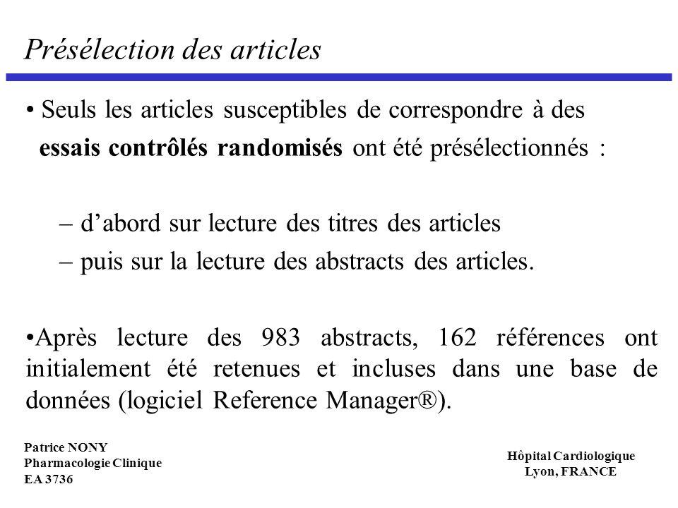 Patrice NONY Pharmacologie Clinique EA 3736 Hôpital Cardiologique Lyon, FRANCE Présélection des articles Seuls les articles susceptibles de correspond