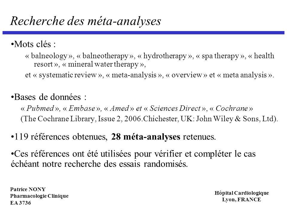 Patrice NONY Pharmacologie Clinique EA 3736 Hôpital Cardiologique Lyon, FRANCE Recherche des méta-analyses Mots clés : « balneology », « balneotherapy