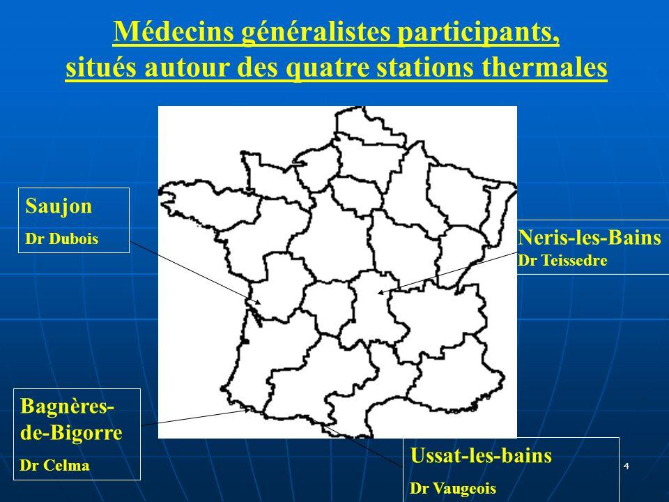 4 Neris-les-Bains Dr Teissedre Saujon Dr Dubois Bagnères- de-Bigorre Dr Celma Ussat-les-bains Dr Vaugeois Médecins généralistes participants, situés a