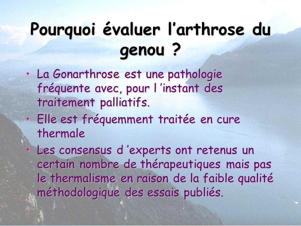Pourquoi évaluer larthrose du genou ? La Gonarthrose est une pathologie fréquente avec, pour l instant des traitement palliatifs.La Gonarthrose est un