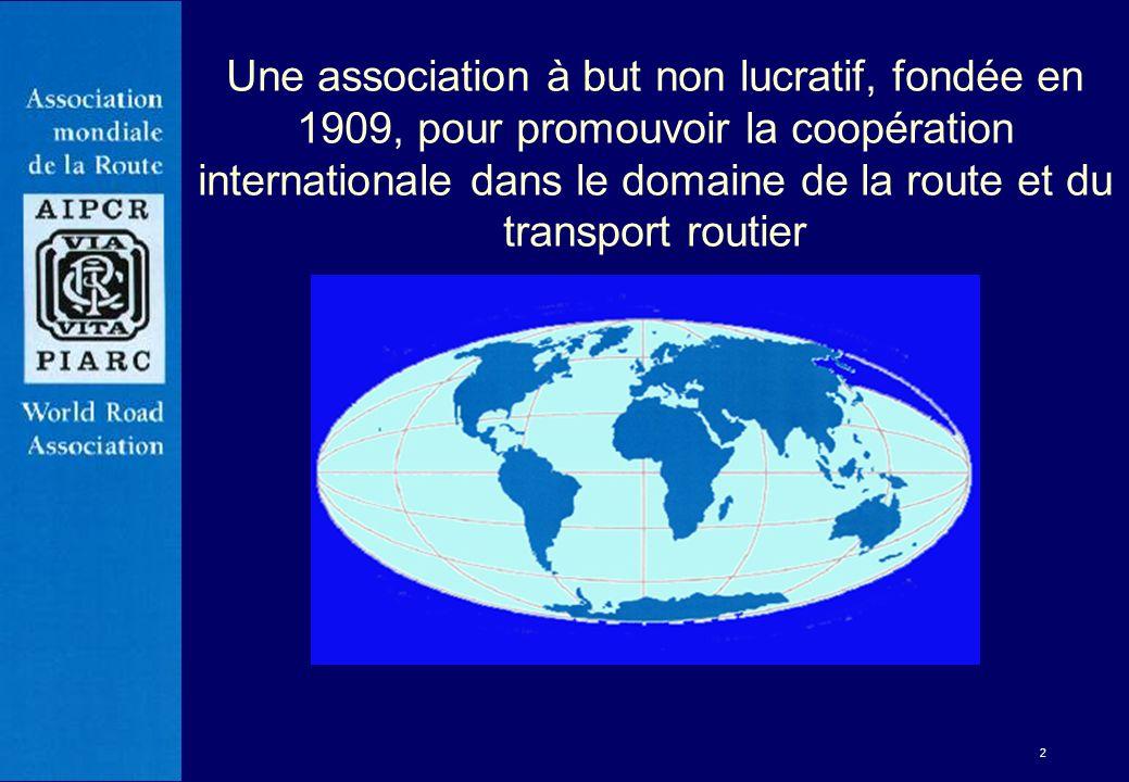 2 Une association à but non lucratif, fondée en 1909, pour promouvoir la coopération internationale dans le domaine de la route et du transport routie